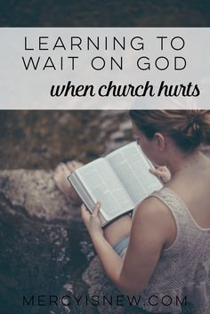 Learning to Wait on God when church hurts