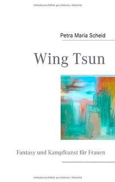 Wing Tsun (German Edition) (Authors) Scheid, Petra Maria (2008) published by Books On Demand [Paperback] by Scheid, Petra Maria Authors, http://www.amazon.com/dp/B00A5M01DO/ref=cm_sw_r_pi_dp_6tNSqb1931787