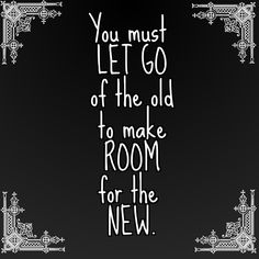 Check out my new PixTeller design! :: You must let go of the old to make room for the new.
