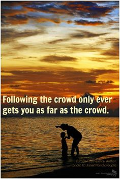 """""""Following the crowd only ever gets you as far as the crowd."""" #quotes"""