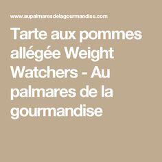 Tarte aux pommes allégée Weight Watchers - Au palmares de la gourmandise