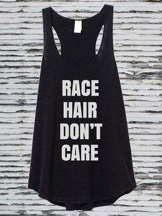 Race Hair Don't Care Tank Top for Racing Girls by DirtyMouth. Perfect for summer days at the race track. Race Hair Don't Care Tank Top for Racing Girls by DirtyMouth. Perfect for summer days at the race track. Maserati, Bugatti, Ferrari, Audi, Bmw, Jaguar, Mercedes Benz, Dirt Track Racing, Auto Racing