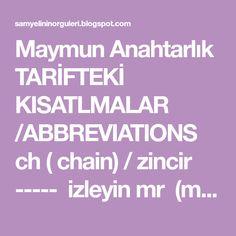 Maymun Anahtarlık TARİFTEKİ KISATLMALAR /ABBREVIATIONS ch ( chain) / zincir ----- izleyin mr (magic ring) / sihirli halk...