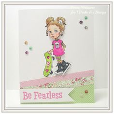 Renlymat's World: I Brake For Stamps: Carmen Medlin Be Fearless Set from Bravehearts collection.  Handmade little girl's birthday card. skateboard.  There's a 10% off coupon code on blog that doesn't expire.