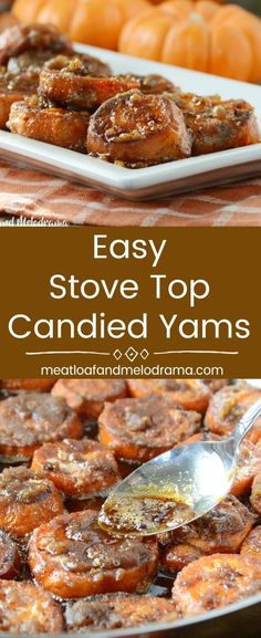 Easy Stove Top Candied Yams - A traditional Thanksgiving side dish recipe for candied yams cooked in a skillet with brown sugar and butter. Perfect for any holiday or special occasion! from Meatloaf and Melodrama #Thanksgiving #sidedish #yams