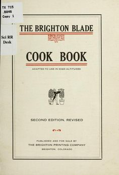 Brighton Blade Cook Book, Adapted To Use In High Altitudes - (1921) - (archive)