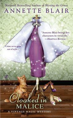 Cloaked in Malice (5th Vintage Magic Mystery) by Annette Blair, http://www.amazon.com/dp/B0072NZZ9E/ref=cm_sw_r_pi_dp_wLlCqb0TM9QEA  www.annetteblair.com