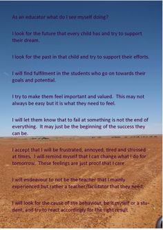 My current thoughts on how I want to approach teaching. No-one knows exactly how far reaching the effects can be of your reaction and interaction with a child or a teenager.