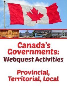 Canada's Governments - 9 Webquests (Provincial/Territorial