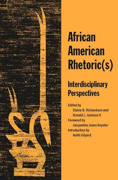 African American Rhetorics: Interdisciplinary Perspectives
