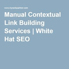 Manual Contextual Link Building Services | White Hat SEO