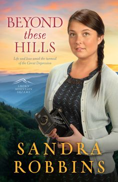 Beyond These Hills (Smoky Mountain Dreams) by Sandra Robbins Christian Book Distributors, Books To Read, My Books, Christian Fiction Books, Historical Romance Books, Dream Book, County Library, My Escape, Smoky Mountain