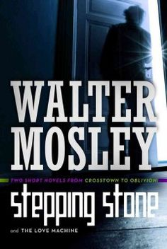 Stepping stone by Walter Mosley.  Click the cover image to check out or request the Douglass Branch bestsellers and classics kindle.