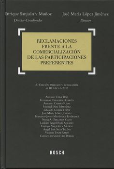 Reclamaciones frente a la comercialización de las participaciones preferentes. Bosch, 2013.