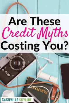 Ready to build your credit score? Save money by learning the truth about these five popular credit myths! via @CashvilleSky