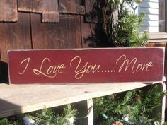 I Love You Moresignlovevalentines by frommyheartprims on Etsy, $15.99