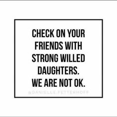 Self Care + Strong Willed Daughters Love You Daughter Quotes, Beautiful Daughter Quotes, Daughter Quotes Funny, Sassy Quotes, Funny Quotes, Qoutes, Mommy Quotes, Quirky Quotes, Bad Parenting Quotes
