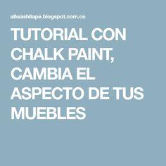 TUTORIAL CON CHALK PAINT, CAMBIA EL ASPECTO DE TUS MUEBLES