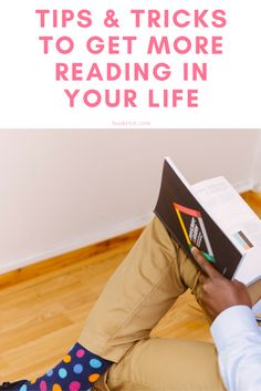 Real, practical tips and tricks for getting more reading into your life.