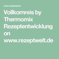 Vollkornreis by Thermomix Rezeptentwicklung on www.rezeptwelt.de