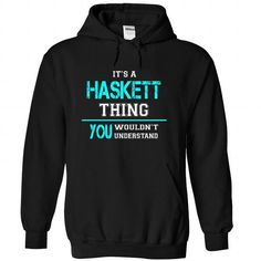 Its a HASKETT Thing, You Wouldnt Understand! - #hostess gift #gift for kids. THE BEST => https://www.sunfrog.com/LifeStyle/Its-a-HASKETT-Thing-You-Wouldnt-Understand-mkizganuau-Black-24743482-Hoodie.html?68278