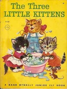 The Three Little Kittens- My favorite!