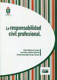 La responsabilidad civil profesional / Esther Monterroso Casado (coord.) ; José Andrés Sánchez Pedroche, Cristina Inmaculada Paredes Serrano