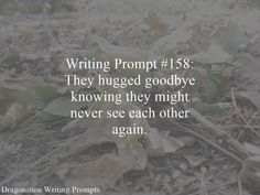 Writing Prompt #158: They hugged goodbye knowing they might never see each other again.