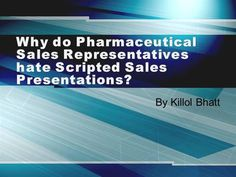 Why do Pharmaceutical Sales Representatives hate Scripted Sales by killol via authorSTREAM
