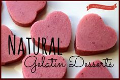 Natural Gelatin Desserts for Valentine's Day – These Gelatin Jigglers Desserts are a healthy Valentines Day dessert option. They're easy to make, packed with probiotics, and aid in bone and joint health.