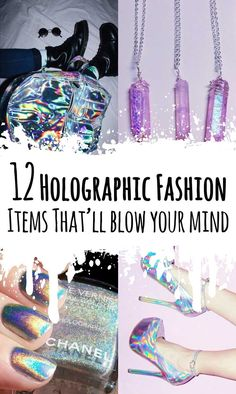 12 Holographic Fashion Items That'll Blow your Mind: High heels, boots, holographic backpacks, nail polish & much more right here!: http://ninjacosmico.com/12-holographic-fashion-items/