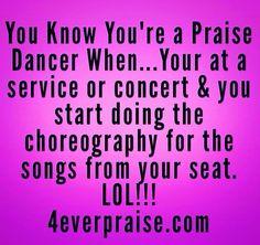 You Know You're a Praise Dancer When...LOL!!! http://4everpraise.com #dance #praisedance