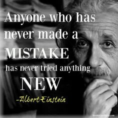 Albert einstein success and failure quotes. Anyone who has never made a mistake has never tried anything new