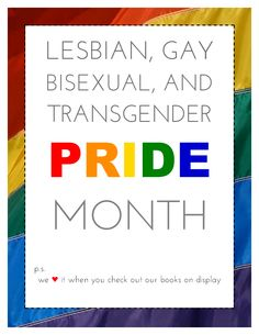 June: Book display flyer, LGBT Pride Month | Pinning in honour of the victims of the Orlando mass shooting. Rest In Peace.