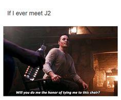 If I ever meet J2