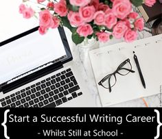 Start a Successful Writing Career - Whilst Still at School: Advice From Teen Author Beth Reekles