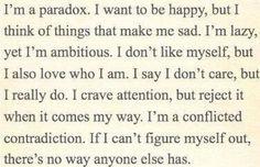 I am a paradox...