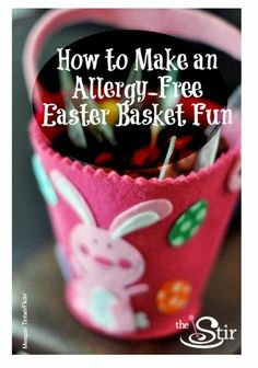 Make an Allergy-Free Easter Basket Without Losing All the Fun