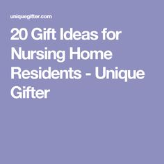 Here are 50 gift ideas for nursing home residents these ideas are 20 gift ideas for nursing home residents negle Images
