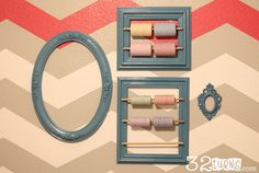 Use frames to organize and store thread, twine, and rope. Not only will they be accessible but they look pretty too