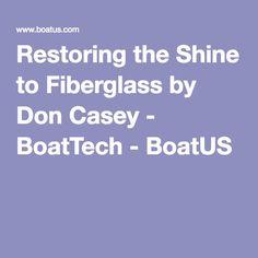 Restoring the Shine to Fiberglass by Don Casey - BoatTech - BoatUS