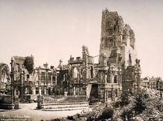 1918: The Hotel de Ville in Arras, Northern France, looks more like a medieval ruins after it was heavily shelled during World War One