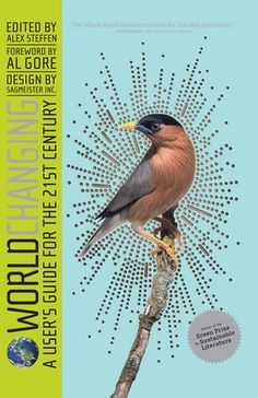 Worldchanging: A User's Guide for the Century. Alex Steffen (Author), Al Gore (Foreword), Stephan Sagmeister (Designer) Stefan Sagmeister, Al Gore, Safety Posters, Green Books, Reference Book, Environmental Issues, User Guide, Worlds Of Fun, Guide Book