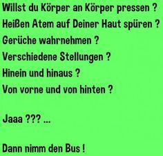 Dann nimm den Bus!