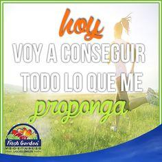 """""""Hoy voy a conseguir todo lo que me proponga"""" #Frase #motivación"""