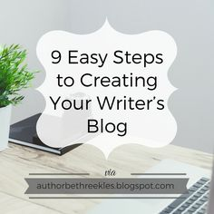 9 Easy Steps to Creating Your Writer's Blog