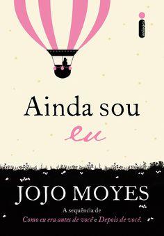 Leia o 1º capítulo de Ainda Sou Eu, o novo livro de Jojo Moyes   Capricho