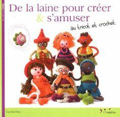 De la laine pour créer & s'amuser au tricot et crochet - Carole Atzu, Julien Clapot - Amazon.fr - Livres