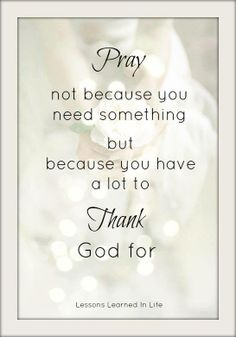 Pray Because You Have A Lot To Thank God For