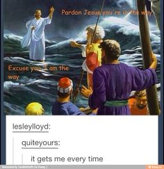 Oh snap, things just got spiritual. Thou tellest them, Sassy Jesus :D